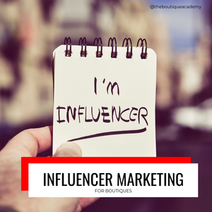 Influencer Marketing for Boutiques