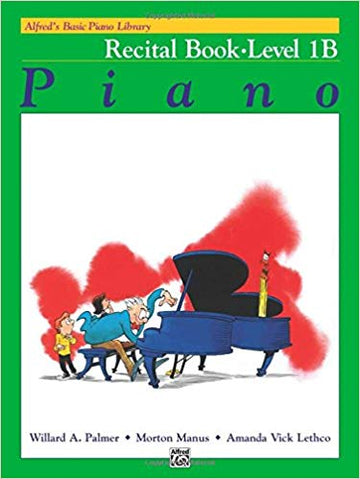 Alfred's Basic Piano Library: Piano Recital Book Level 1B Paperback