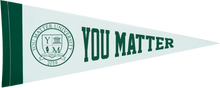 Load image into Gallery viewer, You Matter University 4 Pack Pennant - Green/White