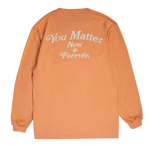 You Matter Now & Forever Long Sleeve T-Shirt- Creamsicle Glow in the Dark