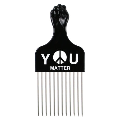 """You Matter"" Hair Pick"