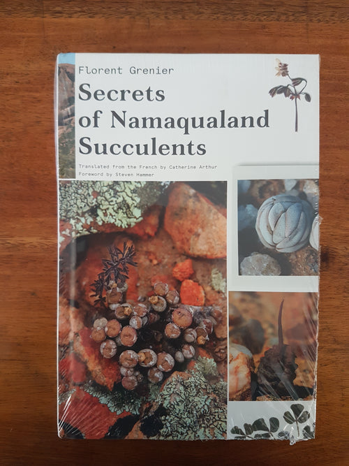 Secrets of Namaqualand Succulents by Florent Grenier