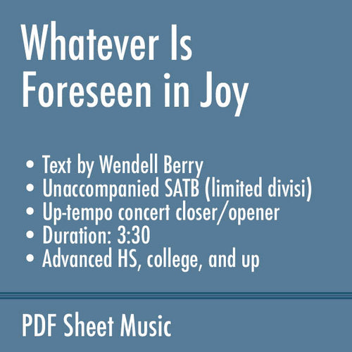 Whatever Is Foreseen in Joy