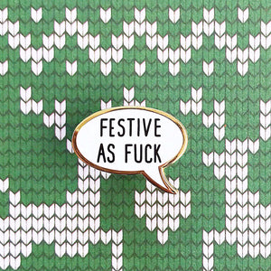 Festive As Fuck Enamel Pin