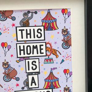 Home Is A Circus Print