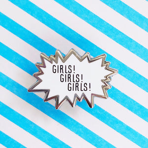 Girls! Girls! Girls! Enamel Pin