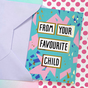 From Your Favourite Child Card