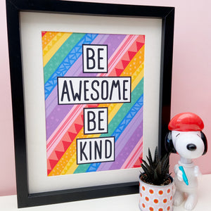 Be Awesome Be Kind Print