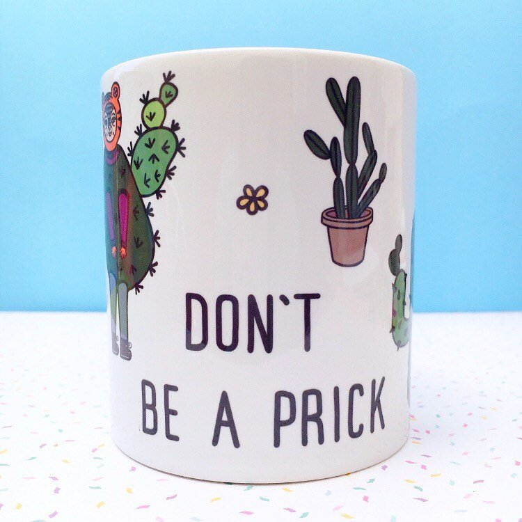 Don't Be A Prick Mug