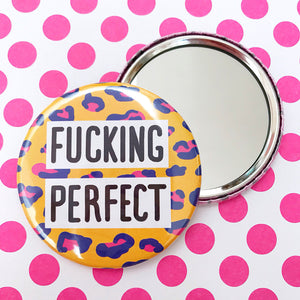 Fucking Perfect Pocket Mirror
