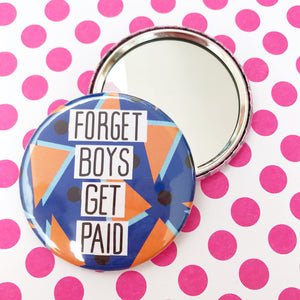 Forget Boys Get Paid Pocket Mirror