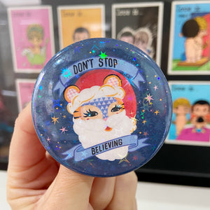 Don't Stop Believing Button Badge
