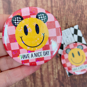 Have A Nice Day Holographic Button Badge