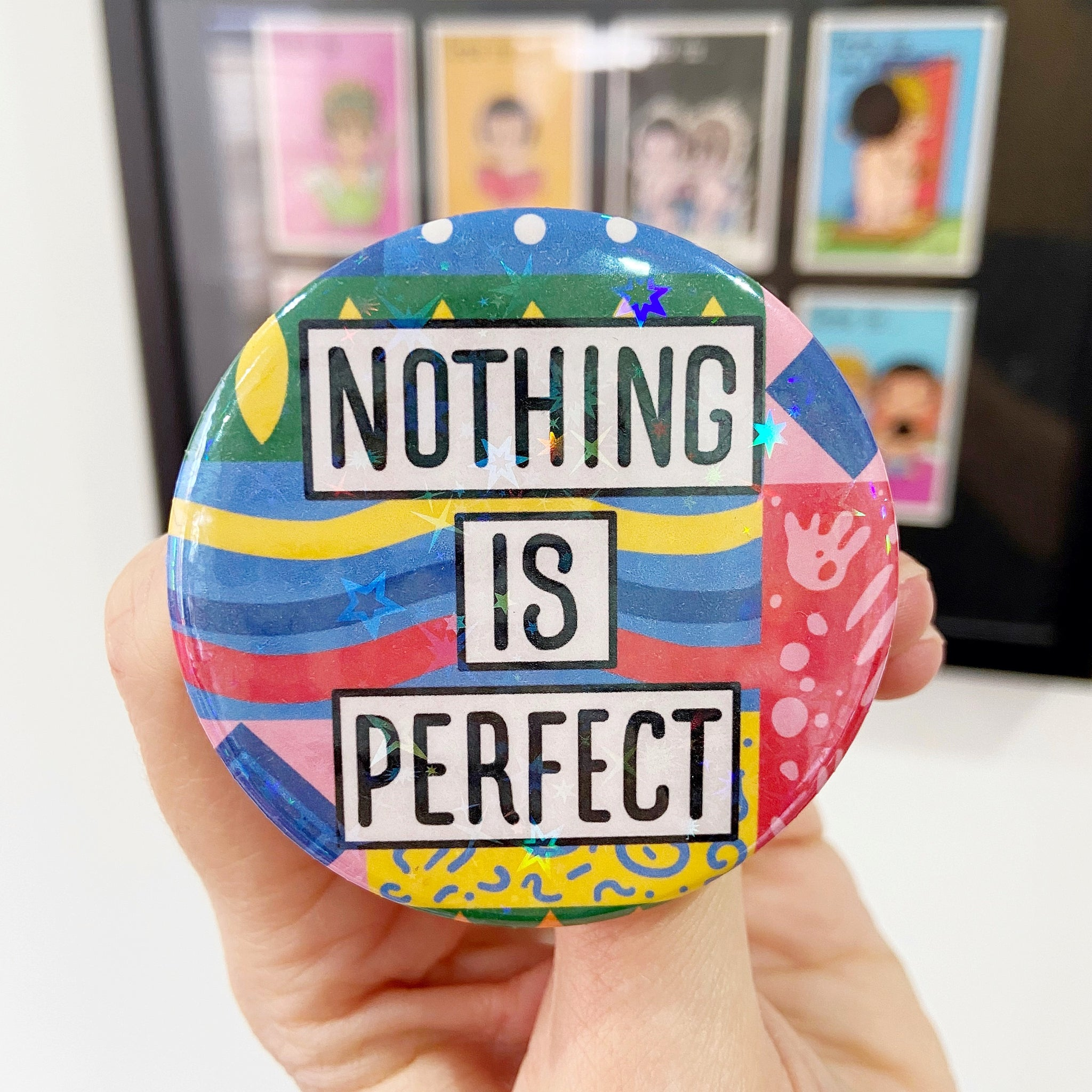 Nothing Is Perfect Holographic Button Badge