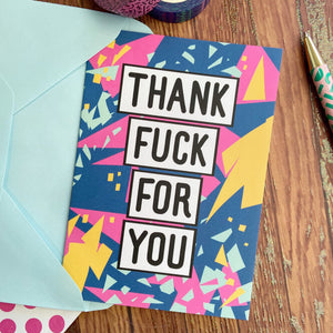 Thank Fuck For You Card