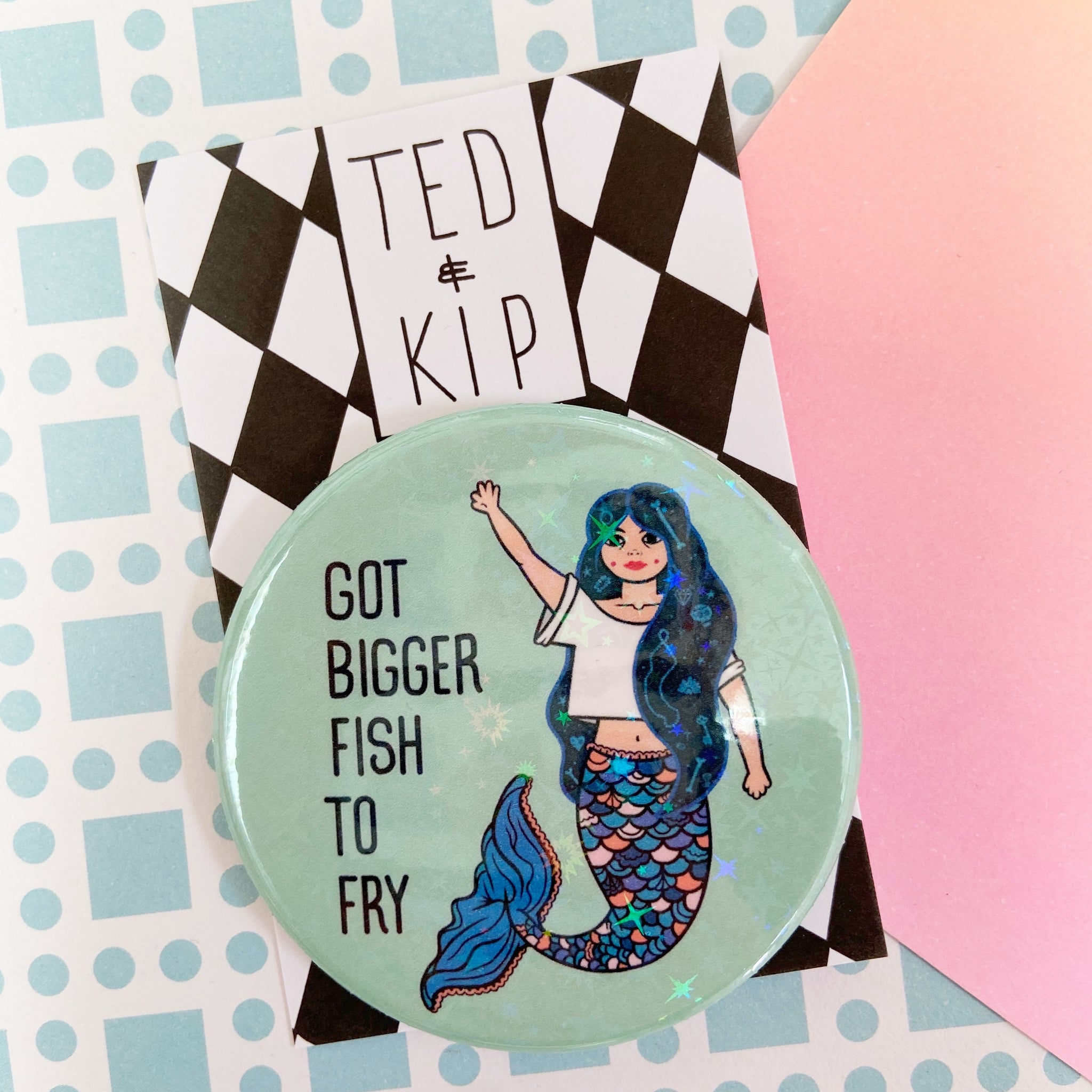 Bigger Fish To Fry Mermaid Holographic Button Badge