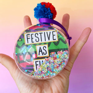 Festive As Fuck Glitter Filled Christmas Bauble