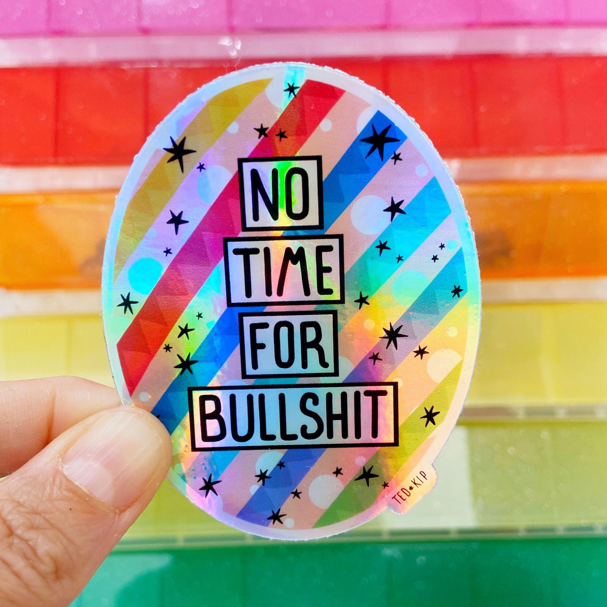 No Time For Bullshit Holographic Vinyl Sticker