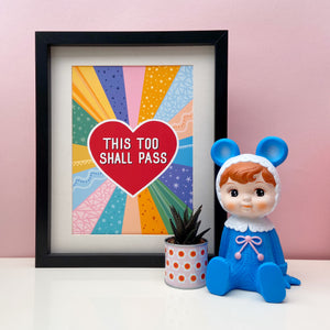 This Too Shall Pass Print