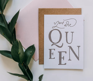 You Are Queen Card