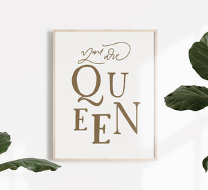 You Are Queen Print