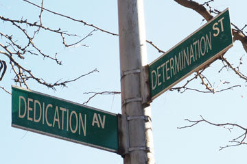 On the corner of determination and dedication.