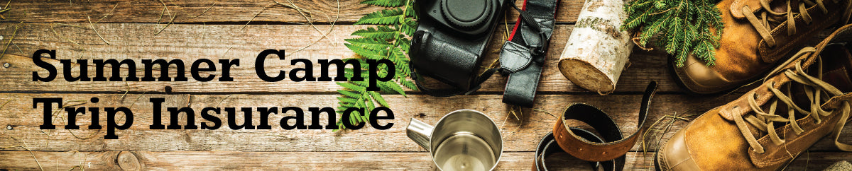 Protect your summer camp investment with trip insurance