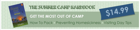 Get your own copy of The Summer Camp Handbook for a wealth of information about sending your kid to camp the right way!