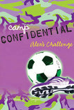 Camp Confidential #4 - Alex's Challenge