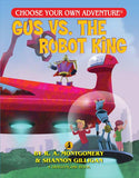 Choose Your Own Adventure- Gus Vs. The Robot King