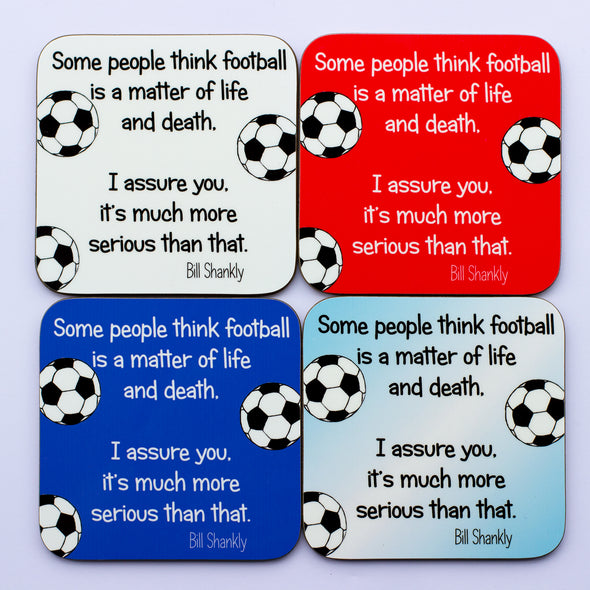 Football is More than Life and Death, Bill Shankly Quote Coaster - fizzi~jayne