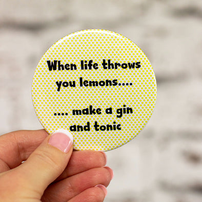 When Life Throws You Lemons... Make a Gin and Tonic! Large Magnet - fizzi~jayne