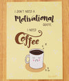 I Don't Need A Motivational Quote, I Need Coffee. Funny Wall Art, Kitchen Decor, A4 Print - fizzi~jayne