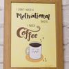 I Don't Need A Motivational Quote, I Need Coffee. Funny Wall Art. A4 Print - fizzi~jayne