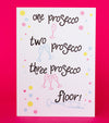 One Prosecco, Two Prosecco, Three Prosecco, Floor! Fun Greeting Card - fizzi~jayne