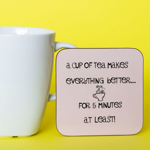 A tea lover's coaster. A cup of tea makes everything better... For 5 minutes at least! - fizzi~jayne