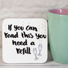You Need A Refill of Fizz! Funny Coaster - fizzi~jayne