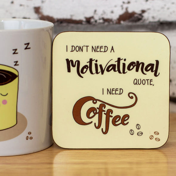 I Don't Need a Motivational Quote, I Need Coffee. Set of 2 Funny Coasters - fizzi~jayne