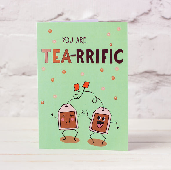 illustrated card of happy, dancing tea bags with words You Are Tea-Rrific