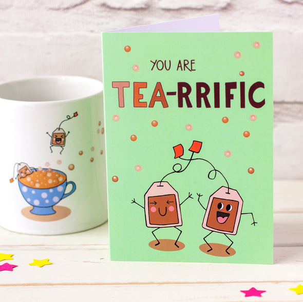 You Are TEA-RRIFIC. Funny Greeting Card