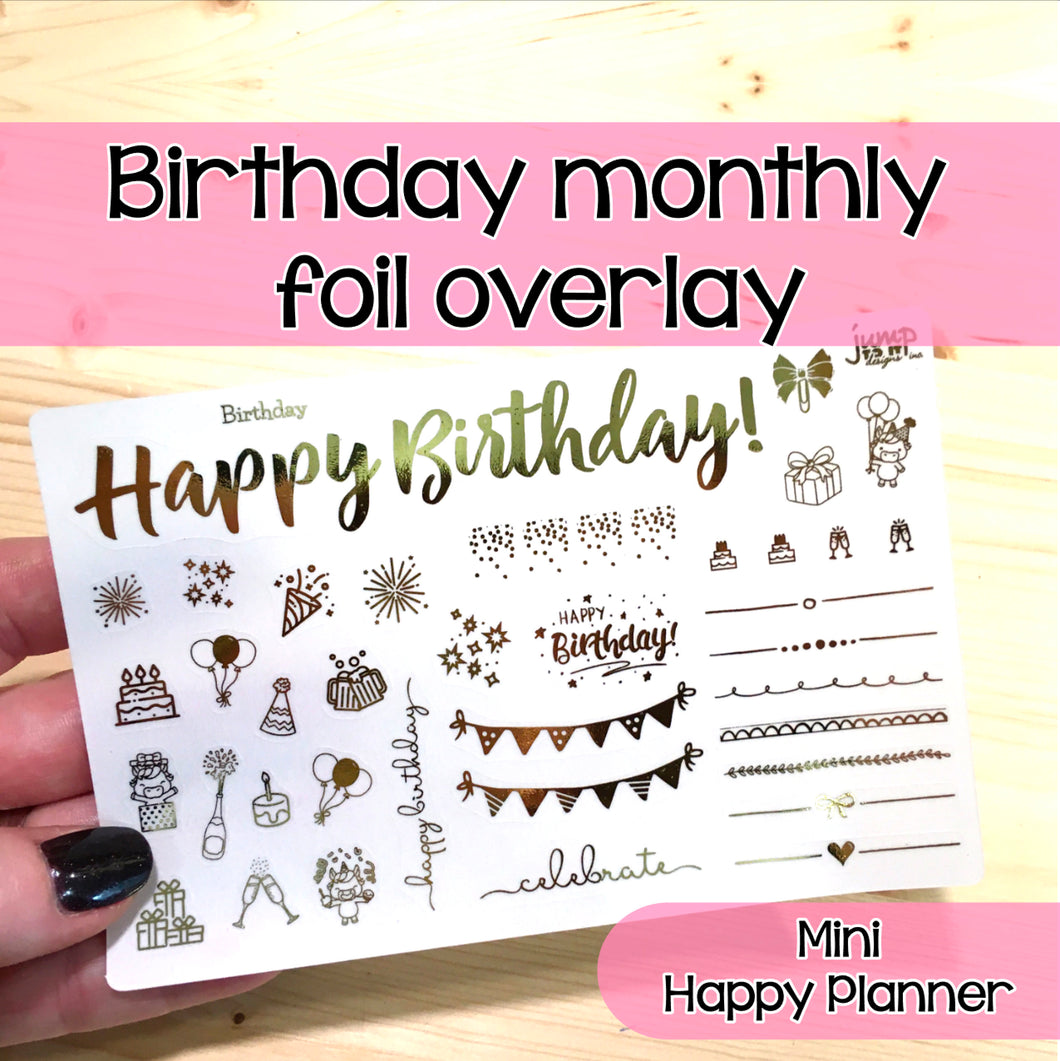 Happy Birthday Monthly Foil Overlay - MINI Happy Planner - Stickers Celebrate