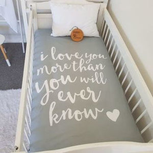 Fitted Cot Sheet - I Love You More Than You Will Ever Know_Grey