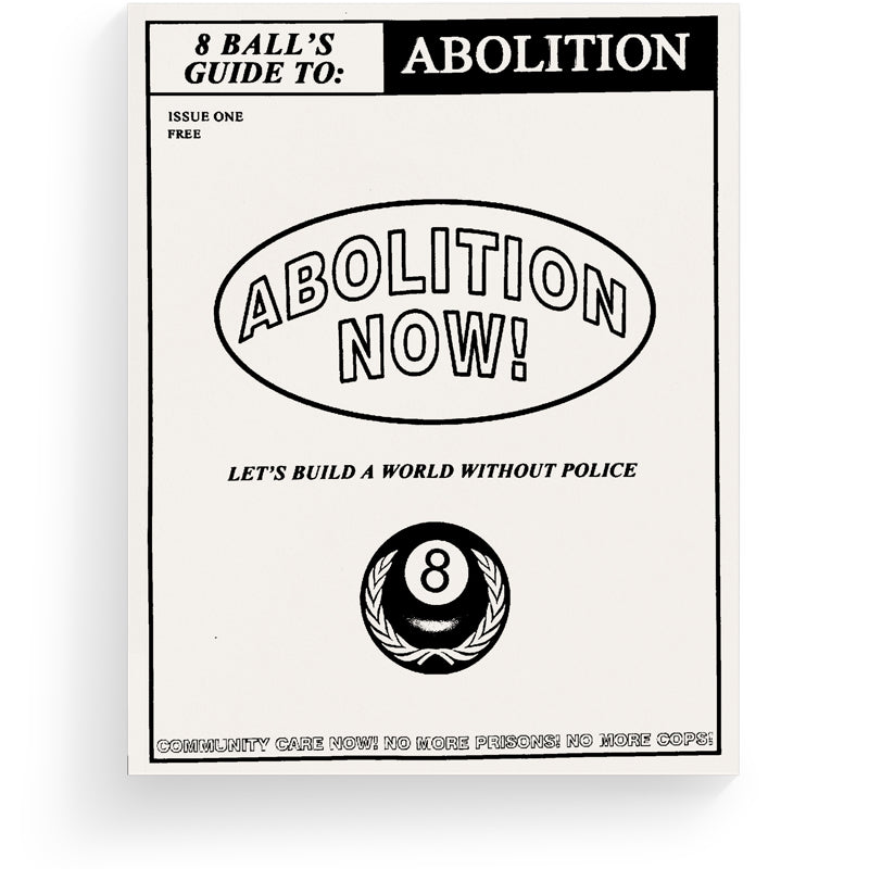 8Ball Presents: A Guide to Abolition