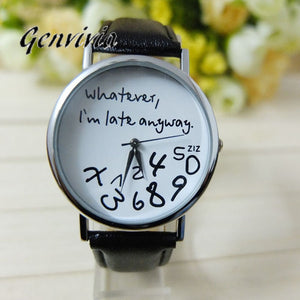 "Funny Womens Leather Watch ""Whatever I am Late Anyway"""