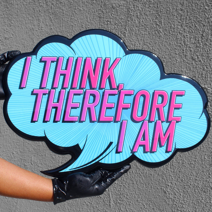 I Think Therefore I Am | Wall Art