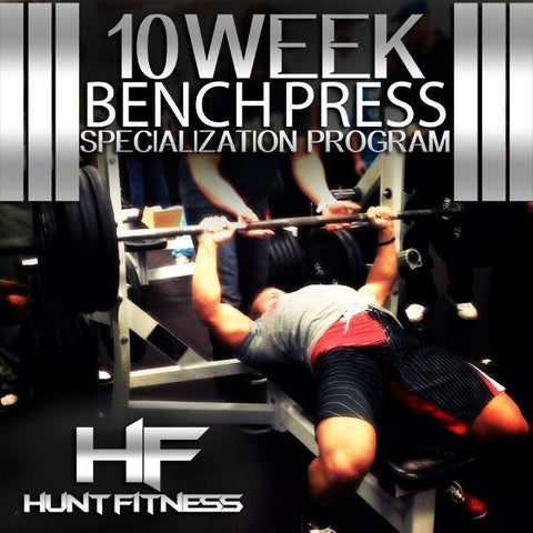 10 Week Bench Press Specialization Program