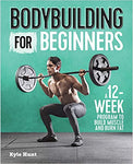 Bodybuilding For Beginners [Autographed Copy]