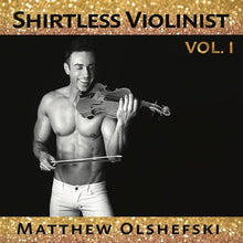 Load image into Gallery viewer, Shirtless Violinist Vol. 1 CD