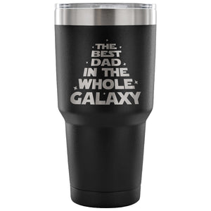 The Best Dad in the Whole Galaxy 30 oz Tumbler - Travel Cup, Coffee Mug {Multiple Colors} - LaV's Boutique