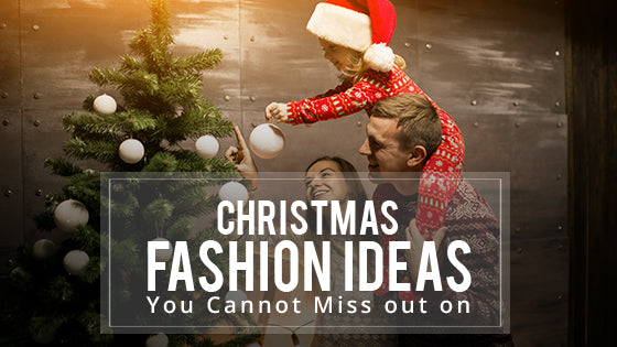 Christmas Fashion Ideas You Cannot Miss out on